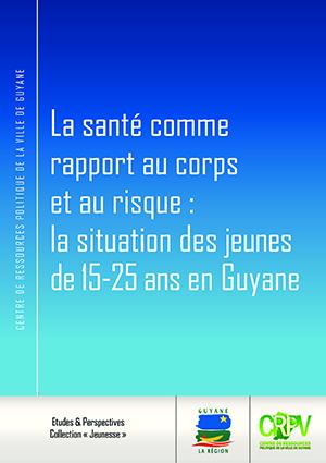 2014-09 - CRPV Guyane - Jeunes adultes. Sante p.1