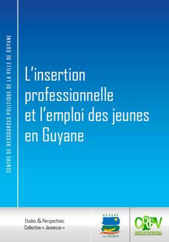 L'insertion professionnelle et l'emploi des jeunes en Guyane